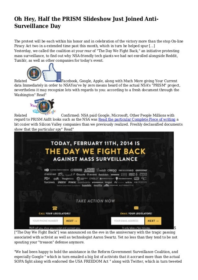 Oh Hey, Half the PRISM Slideshow Just Joined AntiSurveillance Day The protest will be each within his honor and in celebra...