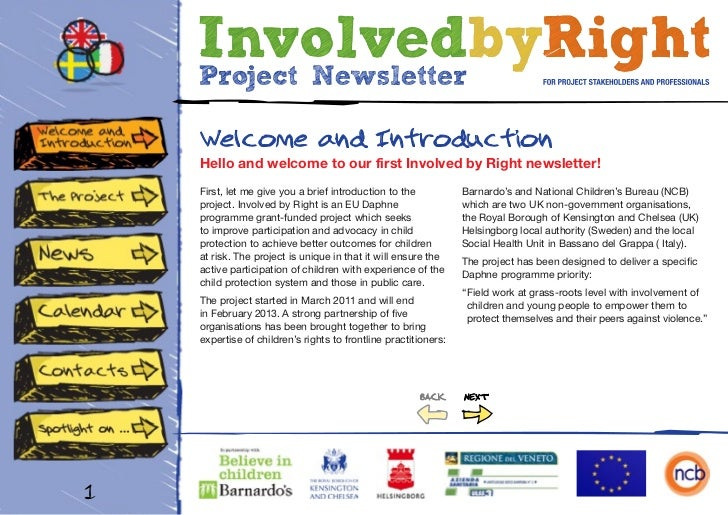 Welcome and Introduction    Hello and welcome to our first Involved by Right newsletter!    First, let me give you a brief...