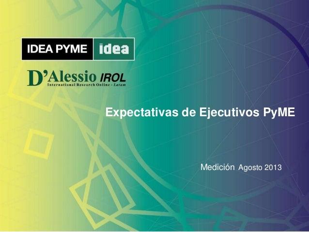 EXPECTATIVAS DE EJECUTIVOS PYME- MEDICIÓN AGOSTO 2013    Slide 2