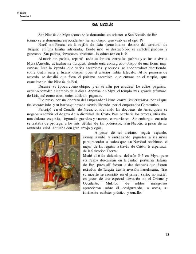 5º Básico Semestre I SAN NICOLÁS San Nicolás de Myra (como se le denomina en oriente) o San Nicolás de Bari (como se le de...