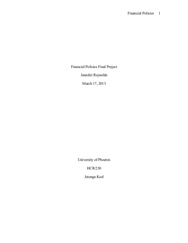 hcr 230 final project I need help with hcr/230 final design a financial policyhealth care - answered by a verified business tutor  appendix a final project overview and timeline final project overview for the final project, you will evaluate the financial health of a company.
