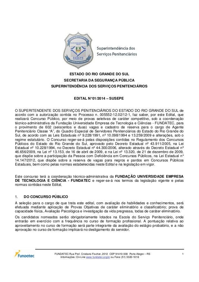 ESTADO DO RIO GRANDE DO SUL SECRETARIA DA SEGURANÇA PÚBLICA SUPERINTENDÊNCIA DOS SERVIÇOS PENITENCIÁRIOS EDITAL N° 01/2014...