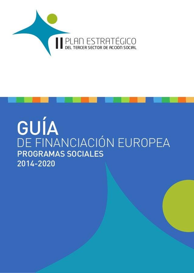 GUÍA DE FINANCIACIÓN EUROPEA PLAN ESTRATEGICO DEL TERCER SECTOR DE ACCION SOCIALII PROGRAMAS SOCIALES 2014-2020