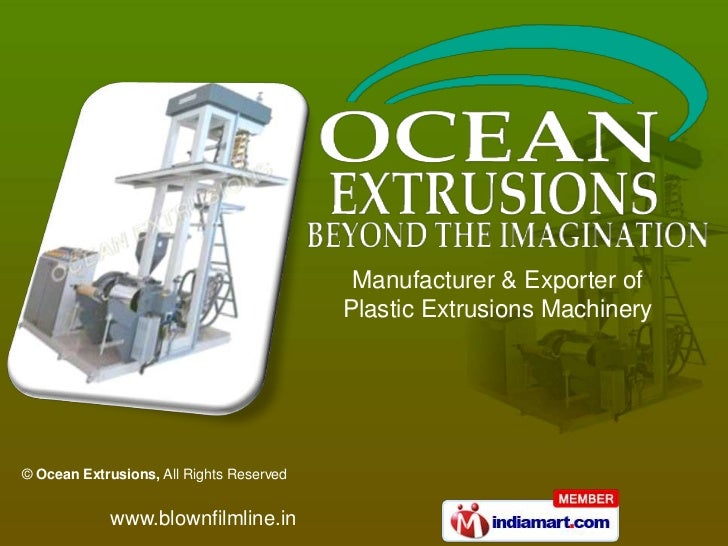 Manufacturer & Exporter of                                          Plastic Extrusions Machinery© Ocean Extrusions, All Ri...