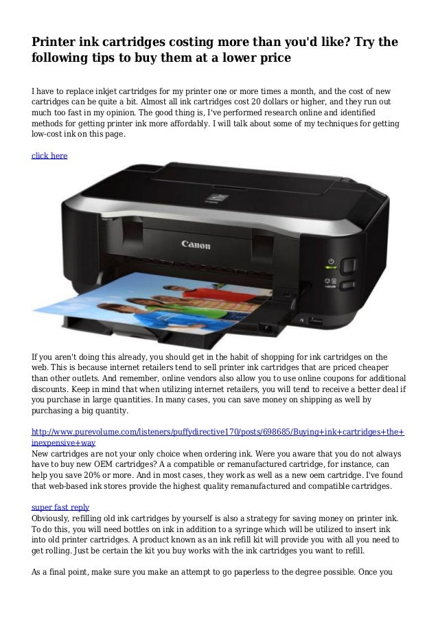 Printer ink cartridges costing more than you'd like? Try the following tips to buy them at a lower price I have to replace...