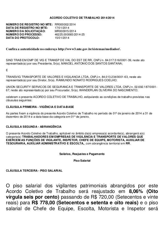 ACORDO COLETIVO DE TRABALHO 2014/2014 NÚMERO DE REGISTRO NO MTE: RR000002/2014 DATA DE REGISTRO NO MTE: 17/01/2014 NÚMERO ...