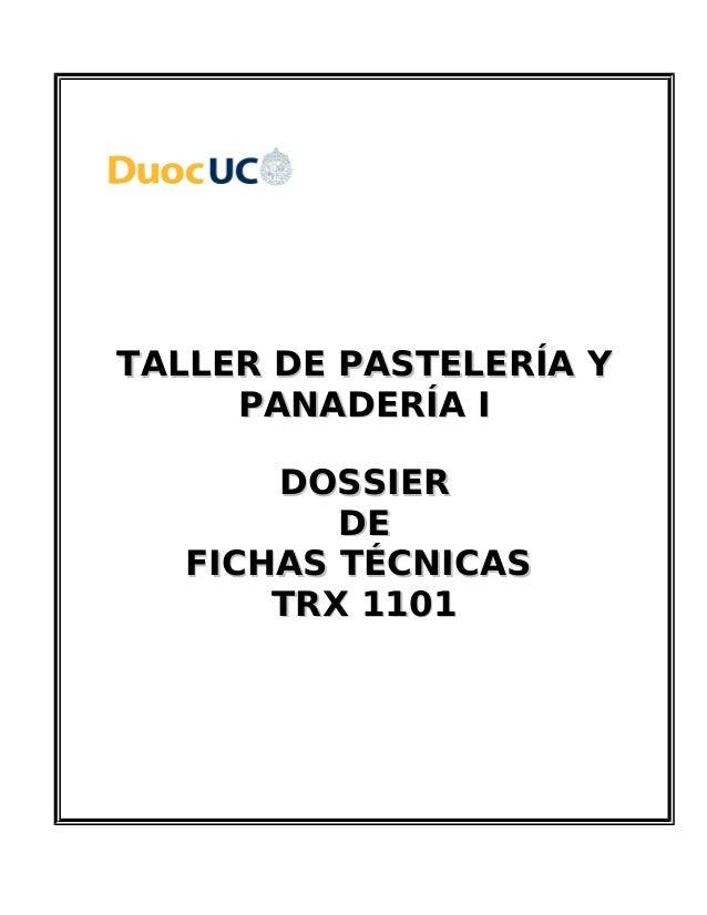 TALLER DE PASTELERÍA YTALLER DE PASTELERÍA Y PANADERÍA IPANADERÍA I DOSSIERDOSSIER DEDE FICHAS TÉCNICASFICHAS TÉCNICAS TRX...