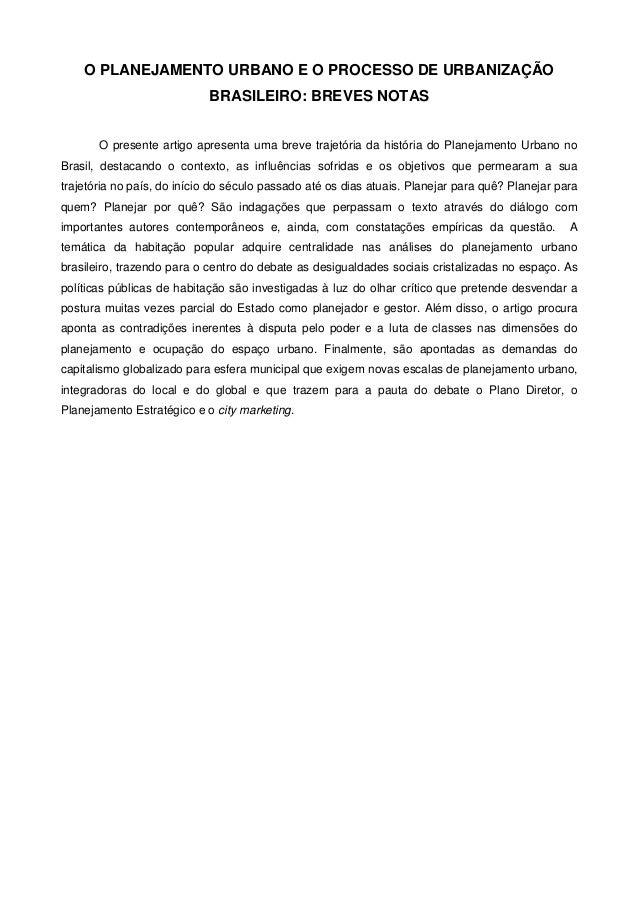 O PLANEJAMENTO URBANO E O PROCESSO DE URBANIZAÇÃO BRASILEIRO: BREVES NOTAS O presente artigo apresenta uma breve trajetóri...