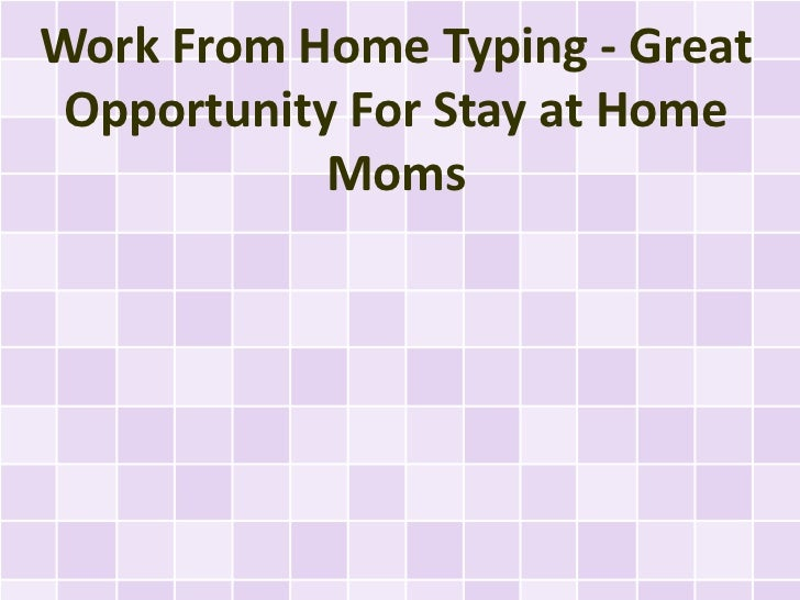 Work From Home Typing - Great Opportunity For Stay at Home            Moms