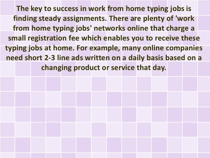 The online typing network company is the connection to  all the other businesss that need the typing services,which you wi...