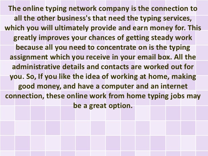 """If you want information on how to choose the best """"typing  jobs at home"""" networks, then see the links below. These  compan..."""