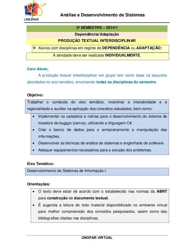 UNOPAR VIRTUAL  Análise e Desenvolvimento de Sistemas  3º SEMESTRE – 2014/1  Dependência/Adaptação  PRODUÇÃO TEXTUAL INTER...