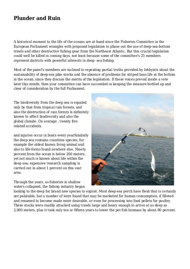 Plunder and Ruin A historical moment to the life of the oceans are at hand since the Fisheries Committee in the European P...