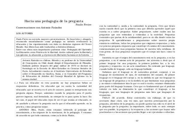 Hacia una pedagogía de la pregunta Paulo Freire Conversaciones con Antonio Faúndez LOS AUTORES Paulo Freire no necesita ma...