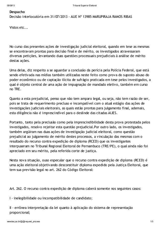 05/08/13 Tribunal Superior Eleitoral www.tse.jus.br/@@request_process 1/3 Despacho Decisão interlocutória em 31/07/2013 - ...