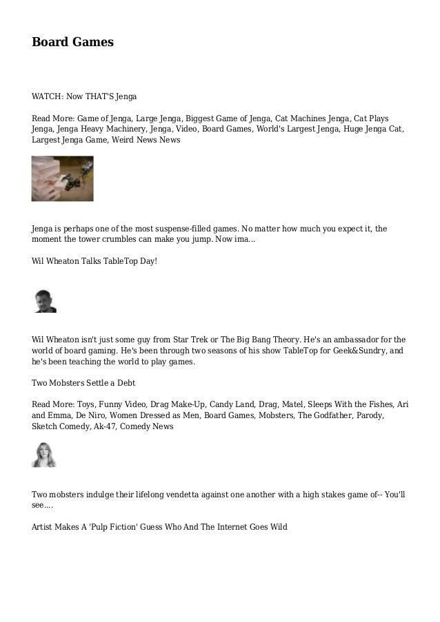 Board Games WATCH: Now THAT'S Jenga Read More: Game of Jenga, Large Jenga, Biggest Game of Jenga, Cat Machines Jenga, Cat ...