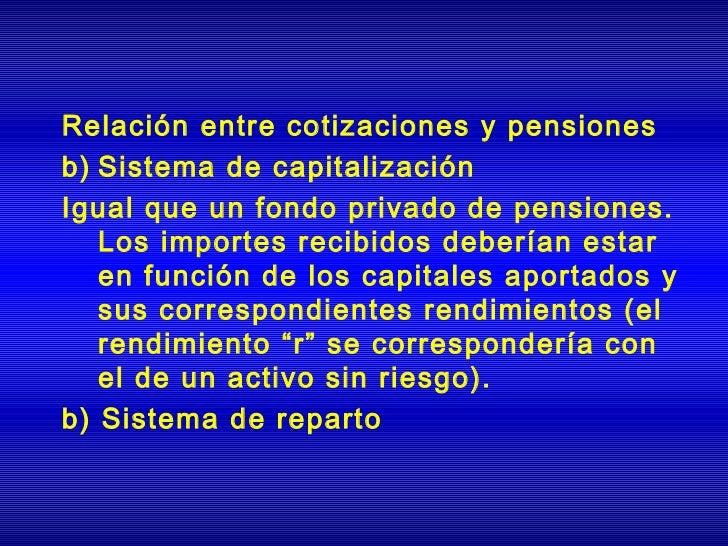 RepartoCapitalización1. El individuo no cotiza   1. El individuo cotiza para  para su propia pensión.     su propia pensió...