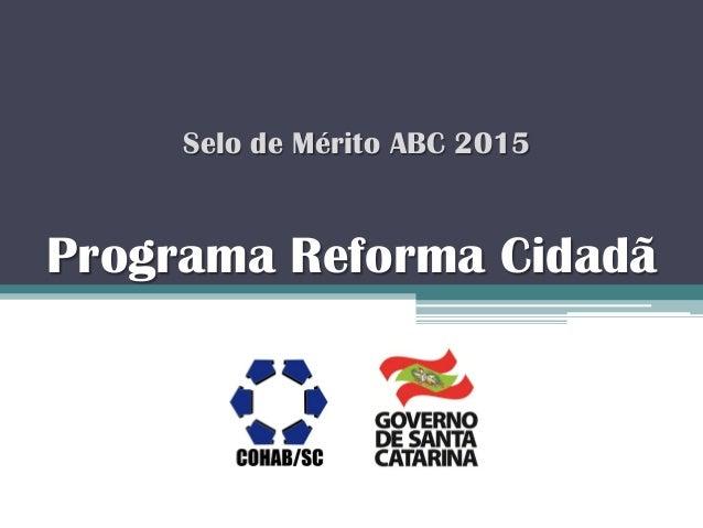 Programa Reforma Cidadã Selo de Mérito ABC 2015