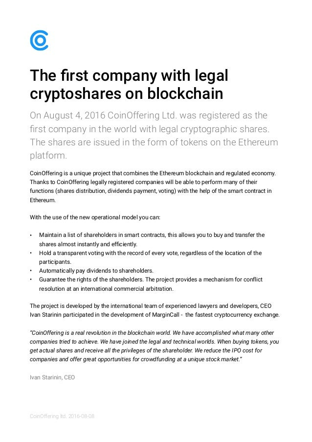 The first company with legal cryptoshares on blockchain On August 4, 2016 CoinOffering Ltd. was registered as the first comp...