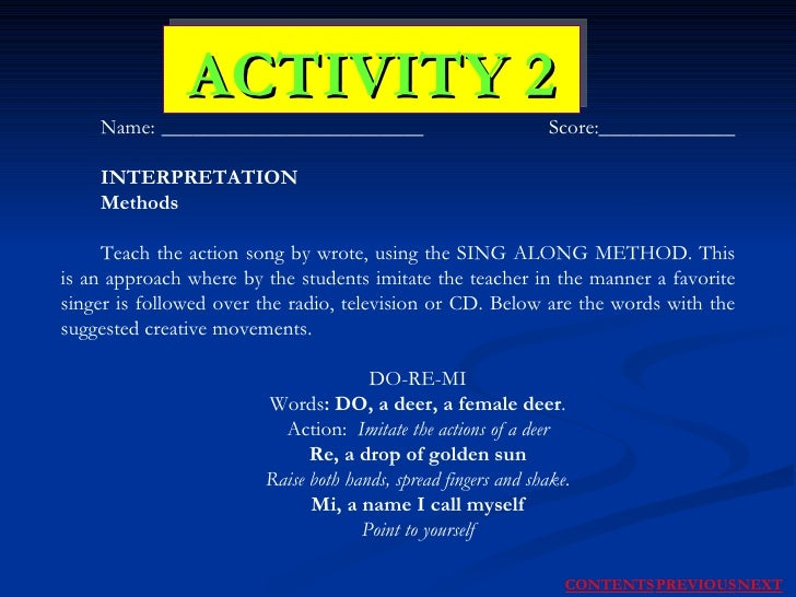 ACTIVITY 2 Name: _________________________   Score:_____________  INTERPRETATION   Methods Teach the action song by wrote,...