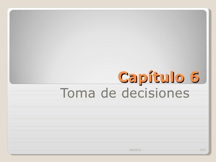 Capítulo 6 Toma de decisiones  09/09/10 /17