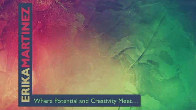 Where Potential and Creativity Meet…