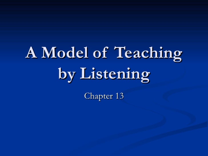 A Model of Teaching by Listening Chapter 13