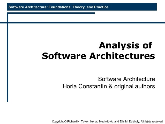 Software Architecture: Foundations, Theory, and Practice Copyright © Richard N. Taylor, Nenad Medvidovic, and Eric M. Dash...