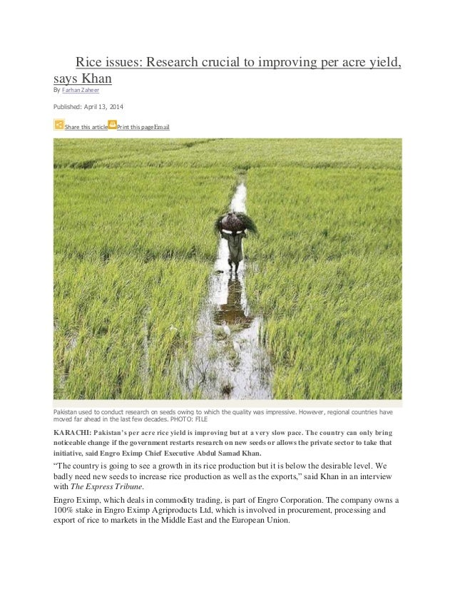 Rice issues: Research crucial to improving per acre yield, says Khan By Farhan Zaheer Published: April 13, 2014 Share this...