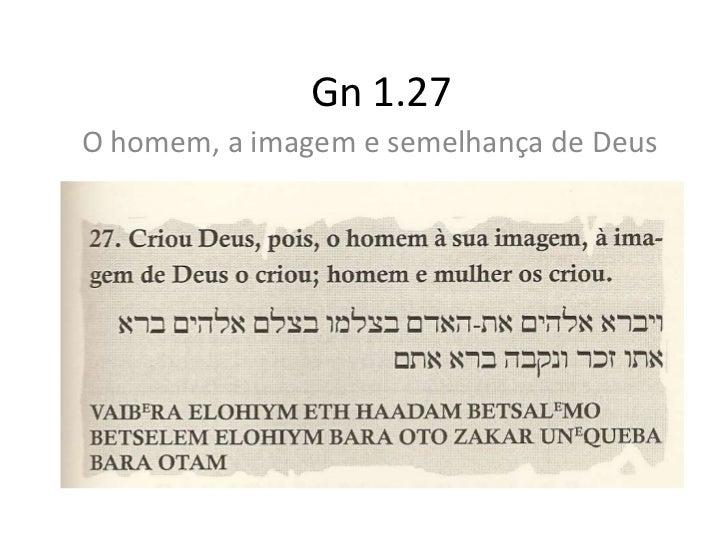 Gn 1.27O homem, a imagem e semelhança de Deus