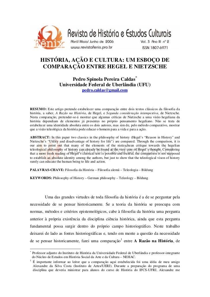 HISTÓRIA, AÇÃO E CULTURA: UM ESBOÇO DE        COMPARAÇÃO ENTRE HEGEL E NIETZSCHE                           Pedro Spinola P...