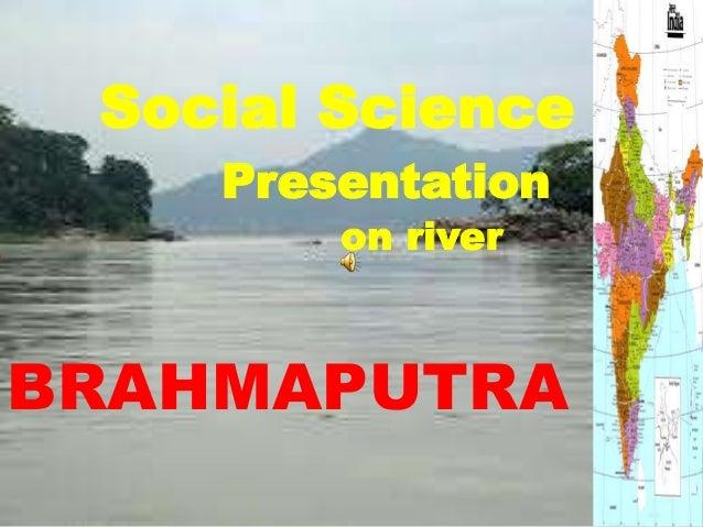 A  Social Science Presentation on river  BRAHMAPUTRA