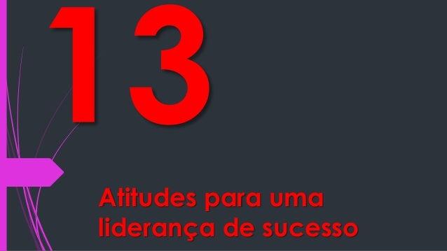Atitudes para uma  liderança de sucesso