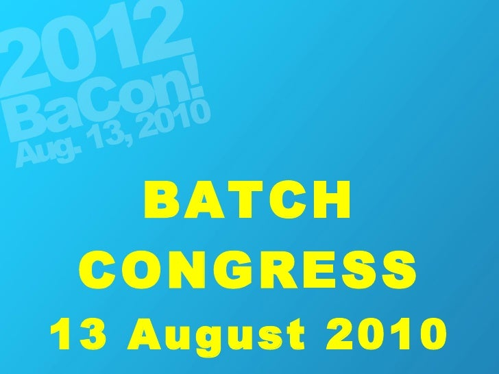 BATCH CONGRESS 13 August 2010
