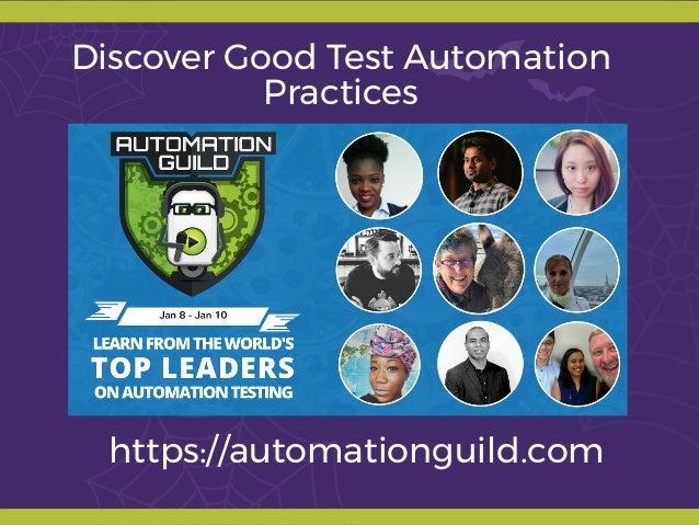 https://automationguild.com Discover Good Test Automation Practices