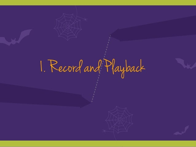 1. Record and Playback