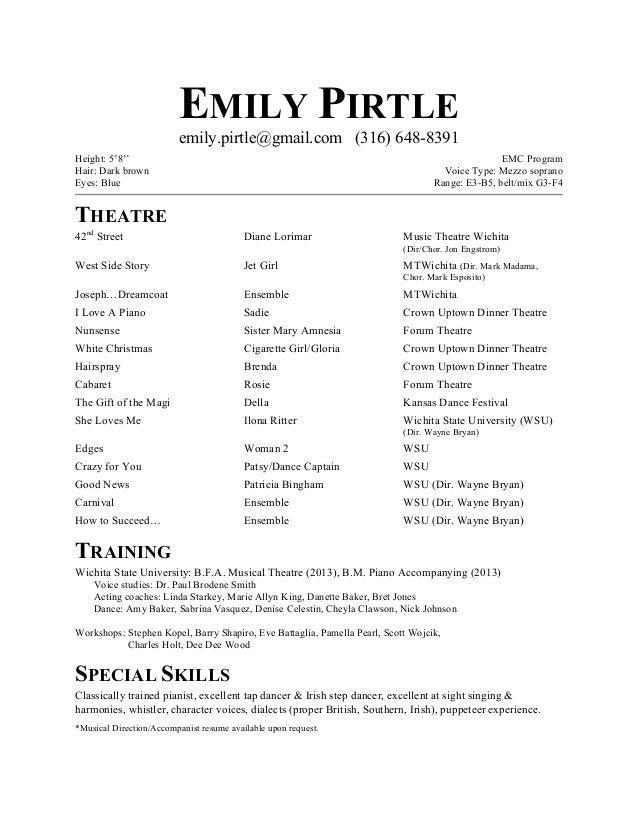 EMILY PIRTLE emily.pirtle@gmail.com (316) 648-8391 Height: 5'8'' Hair: Dark brown Eyes: Blue EMC Program Voice Type: Mezzo...