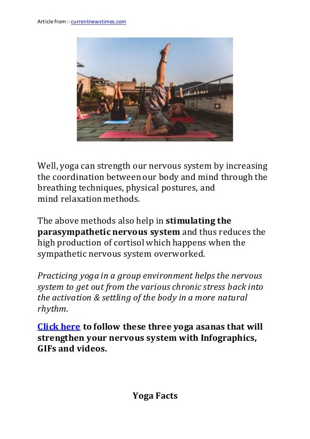 Article from:- currentnewstimes.com Well, yoga can strength our nervous system by increasing the coordination betweenour b...
