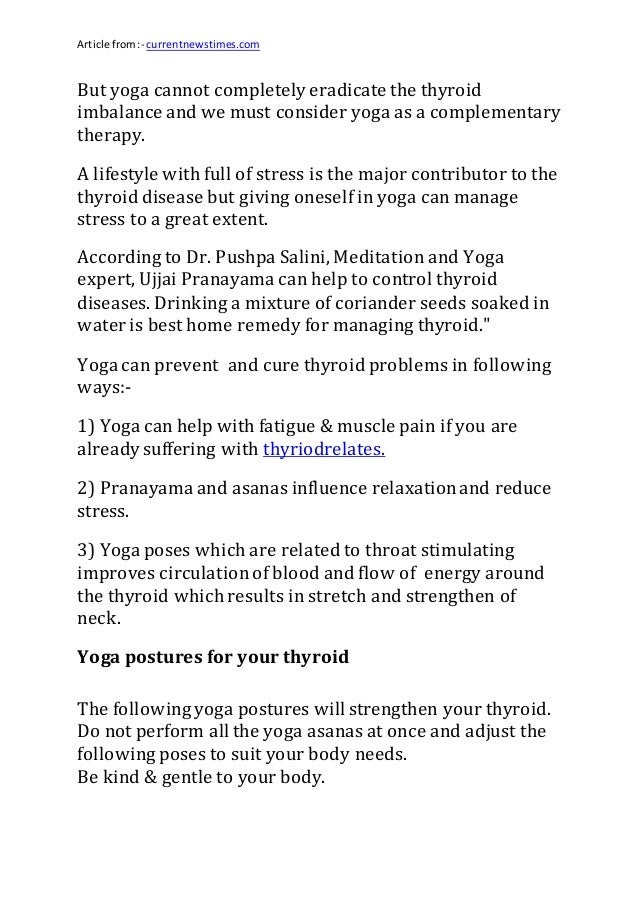 Article from:- currentnewstimes.com But yoga cannot completely eradicate the thyroid imbalance and we must consider yoga a...