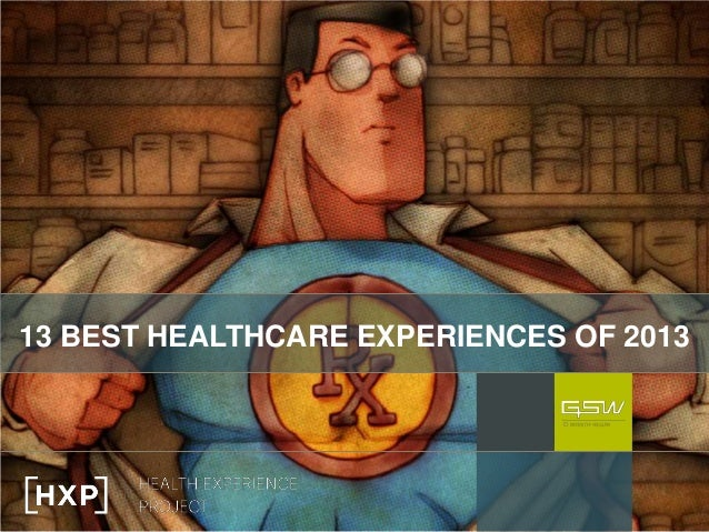 13 BEST HEALTHCARE EXPERIENCES OF 2013