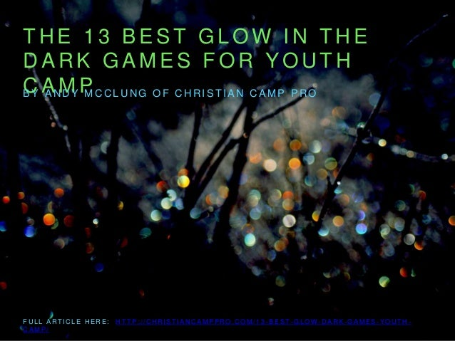 the 13 best glow in the dark games for youth camp. Black Bedroom Furniture Sets. Home Design Ideas