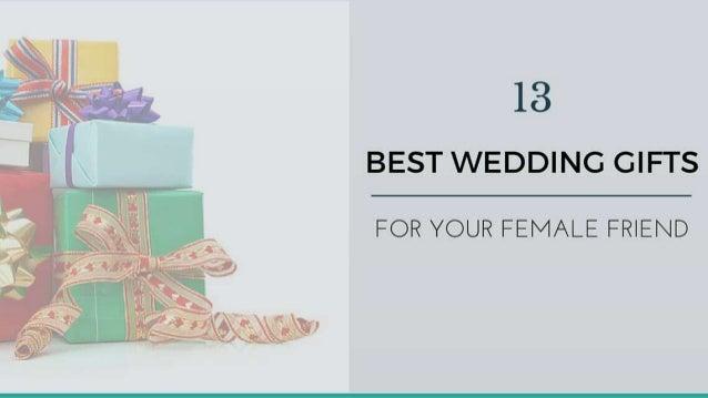 Best Wedding Gifts For Best Friend: 13 Best Wedding Gifts For Your Female Friend– Take Your Pick