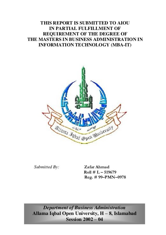 THIS REPORT IS SUBMITTED TO AIOU IN PARTIAL FULFILLMENT OF REQUIREMENT OF THE DEGREE OF THE MASTERS IN BUSINESS ADMINISTRA...