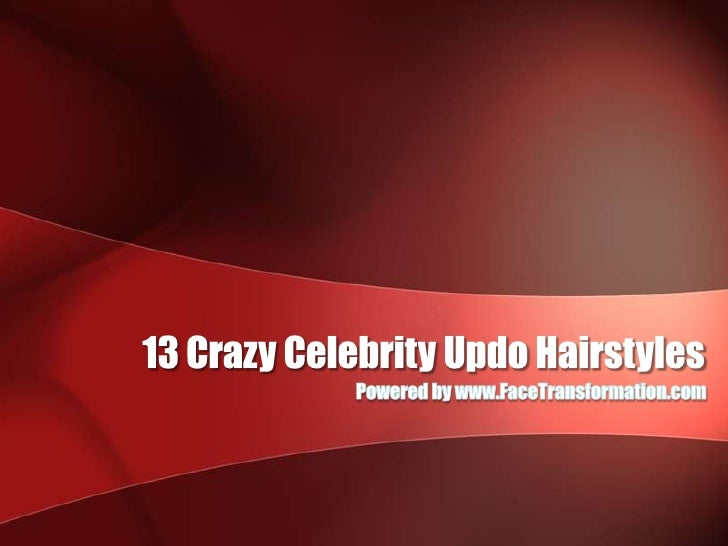13 Crazy Celebrity Updo Hairstyles<br />Powered by www.FaceTransformation.com<br />