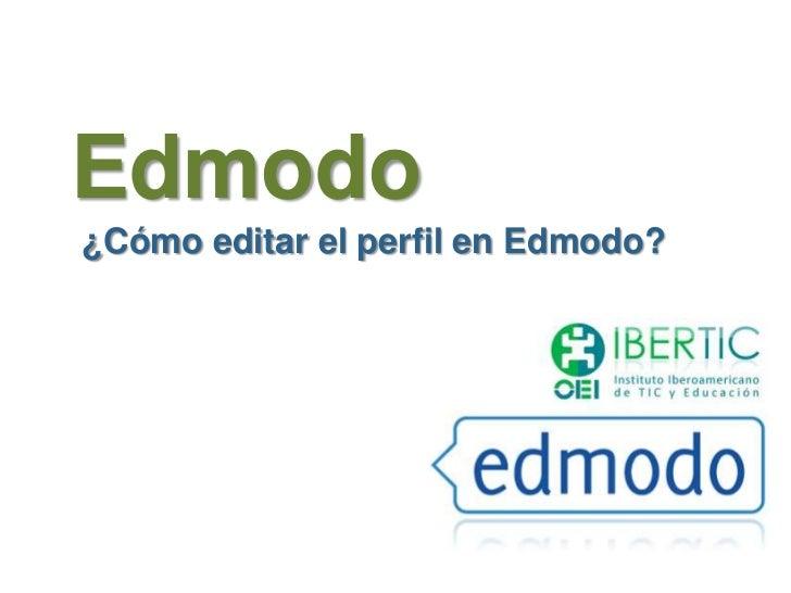 Edmodo¿Cómo editar el perfil en Edmodo?
