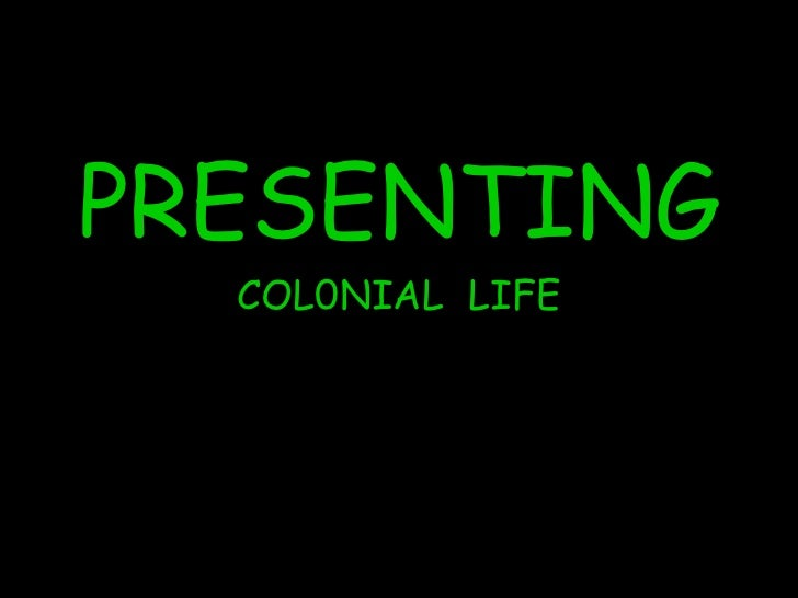 PRESENTING  COL0NIAL LIFE