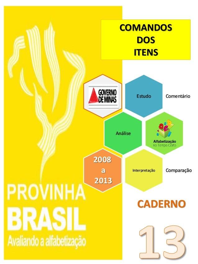Estudo Comentário Análise Interpretação Comparação 2008 a 2013 COMANDOS DOS ITENS CADERNO