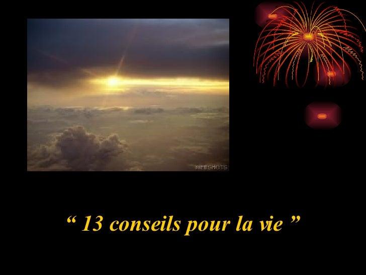 """""""  13 conseils pour la vie """""""