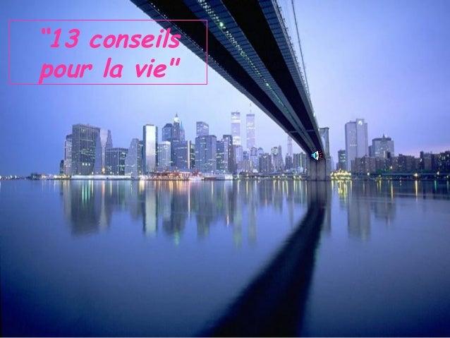 """""""13 conseils pour la vie"""""""