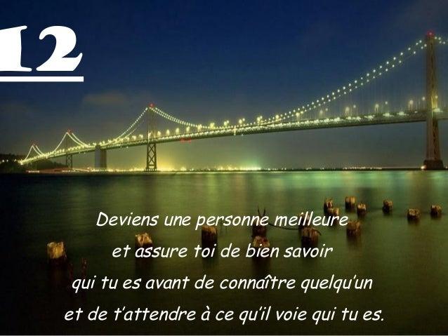 12 Deviens une personne meilleure et assure toi de bien savoir qui tu es avant de connaître quelqu'un et de t'attendre à c...